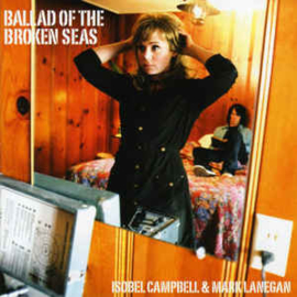 Isobel Campbell & Mark Lanegan ‎– Ballad Of The Broken Seas (CD)