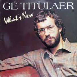 Gé Titulaer ‎– What's New