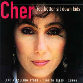 Cher ‎– You Better Sit Down Kids (CD)