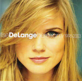 Ilse DeLange ‎– Here I Am/1998-2003 (CD)