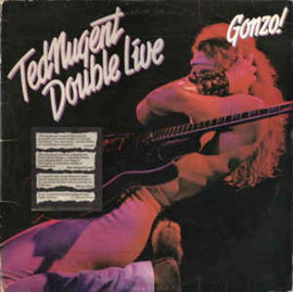 Ted Nugent ‎– Double Live Gonzo!