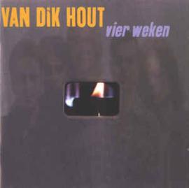 Van Dik Hout – Vier Weken (CD)