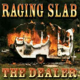 Raging Slab – The Dealer (CD)