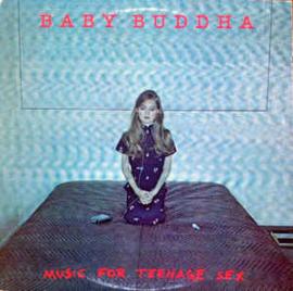 Baby Buddha – Music For Teenage Sex