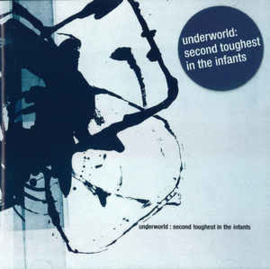 Underworld – Second Toughest In The Infants (CD)