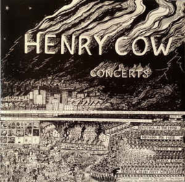 Henry Cow ‎– Concerts