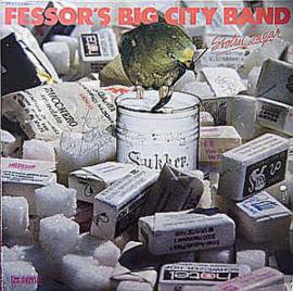 Fessor's Big City Band – Stolen Sugar