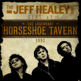 Jeff Healey Band – Live At The Horsehoe Tavern 1993 (CD)