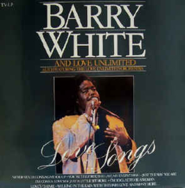 Barry White And Love Unlimited Also Featuring The Love Unlimited Orchestra ‎– Love Songs