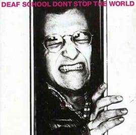 Deaf School – Don't Stop The World