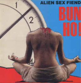 Alien Sex Fiend ‎– Bun Ho!