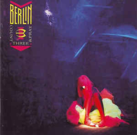 Berlin – Count Three & Pray (CD)