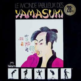 Yamasuki – Le Monde Fabuleux Des Yamasuki