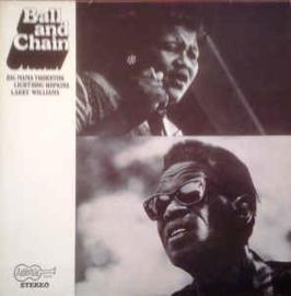 Big Mama Thornton, Lightning Hopkins, Larry Williams – Ball And Chain