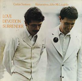 Santana / Mahavishnu John McLaughlin – Love Devotion Surrender