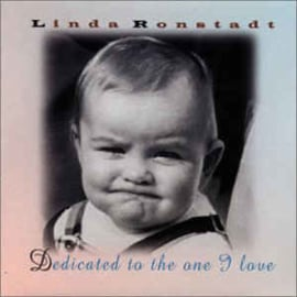 Linda Ronstadt ‎– Dedicated To The One I Love (CD)