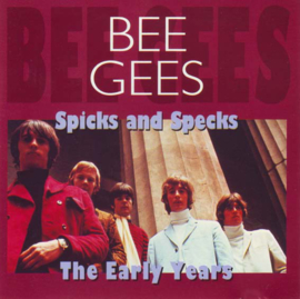 Bee Gees – Spicks And Specks / The Early Years (CD)