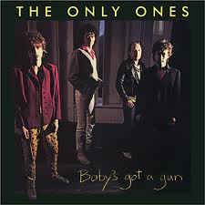 Only Ones ‎– Baby's Got A Gun