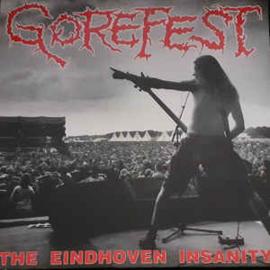 Gorefest – The Eindhoven Insanity