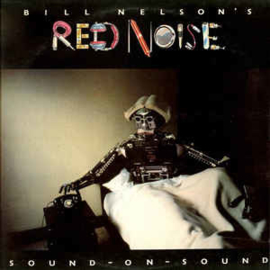 Bill Nelson's Red Noise – Sound On Sound