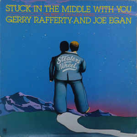 Gerry Rafferty And Joe Egan / Stealers Wheel – Stuck In The Middle With You (The Best Of Stealers Wheel)