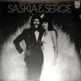 Saskia & Serge – We'll Give You Everything