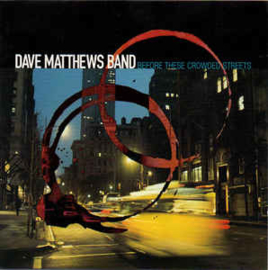 Dave Matthews Band ‎– Before These Crowded Streets (CD)