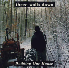 Three Walls Down ‎– Building Our House (CD)