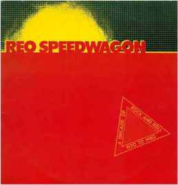 REO Speedwagon ‎– A Decade Of Rock And Roll 1970 To 1980