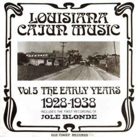 Various – Louisiana Cajun Music Vol. 5: The Early Years (1928-1938)
