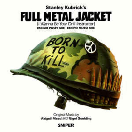 Abigail Mead & Nigel Goulding ‎– Full Metal Jacket (I Wanna Be Your Drill Instructor)