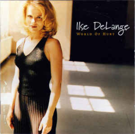 Ilse DeLange ‎– World Of Hurt (CD)