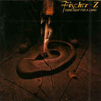 Fischer-Z – Going Deaf For A Living