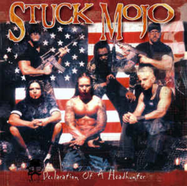 Stuck Mojo ‎– Declaration Of A Headhunter (CD)