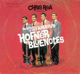 Chris Rea ‎– The Return Of The Fabulous Hofner Bluenotes (CD)