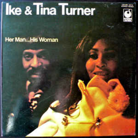 Ike & Tina Turner ‎– Her Man... His Woman