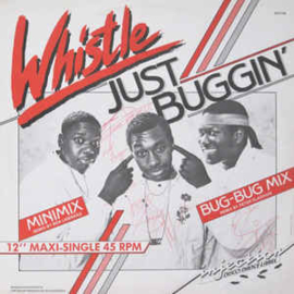 Whistle ‎– Just Buggin' (Minimix / Bug-Bug Mix)