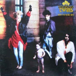 Thompson Twins ‎– Here's To Future Days