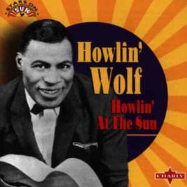 Howlin' Wolf – Howlin' At The Sun (CD)