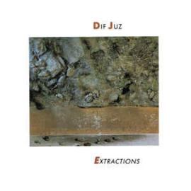 Dif Juz – Extractions (CD)