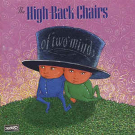 High-Back Chairs ‎– Of Two Minds (CD)