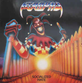 Atrophy  ‎– Socialized Hate