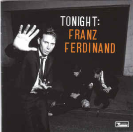 Franz Ferdinand – Tonight: Franz Ferdinand