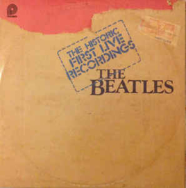 Beatles – The Historic First Live Recordings