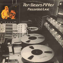 Ten Years After ‎– Recorded Live
