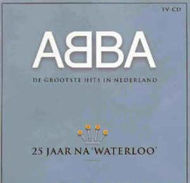 ABBA – 25 Jaar Na 'Waterloo' (De Grootste Hits In Nederland) (CD)