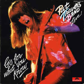 Pat Travers Band ‎– Live ! Go For What You Know