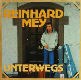 Reinhard Mey – Unterwegs