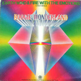 Earth, Wind & Fire With The Emotions ‎– Boogie Wonderland