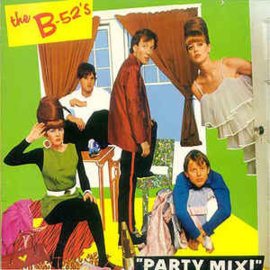B-52's ‎– Party Mix!